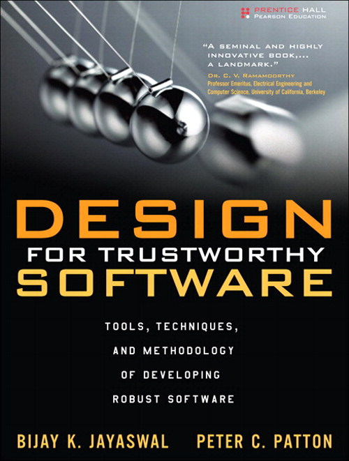 Design for Trustworthy Software: Tools, Techniques, and Methodology of Developing Robust Software