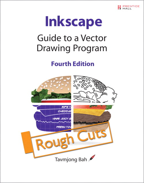 Inkscape: Guide to a Vector Drawing Program, Rough Cuts, 4th Edition