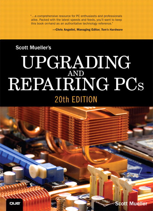 Upgrading and Repairing PCs, 20th Edition