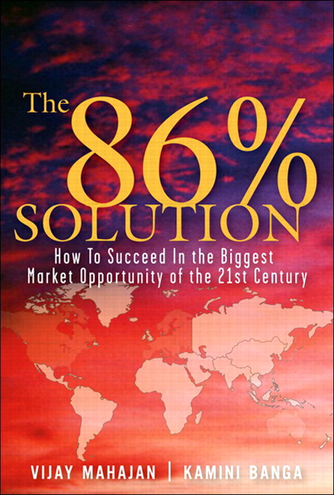 86 Percent Solution, The: How to Succeed in the Biggest Market Opportunity of the Next 50 Years