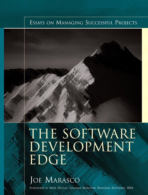Software Development Edge, The: Essays on Managing Successful Projects