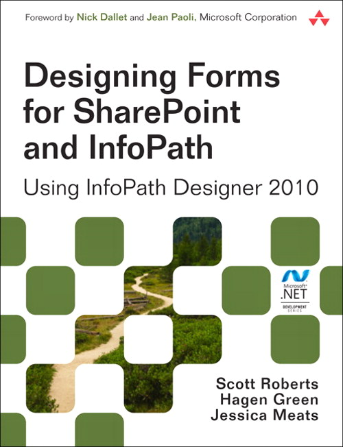 Designing Forms for SharePoint and InfoPath: Using InfoPath Designer 2010, 2nd Edition