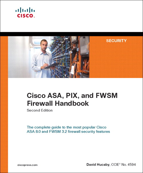 Cisco ASA, PIX, and FWSM Firewall Handbook, 2nd Edition