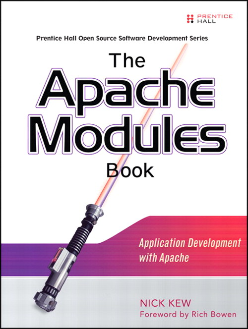 Apache Modules Book, The: Application Development with Apache