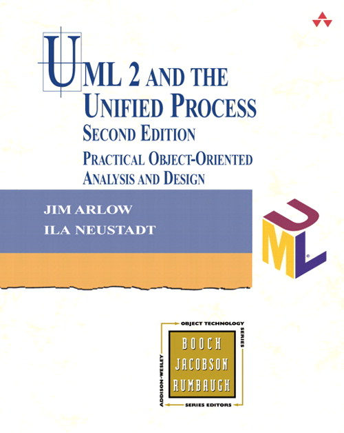 UML 2 and the Unified Process: Practical Object-Oriented Analysis and Design, 2nd Edition