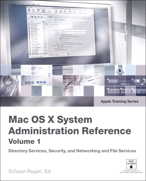 Apple Training Series: Mac OS X System Administration Reference, Volume 1