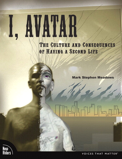 I, Avatar: The Culture and Consequences of Having a Second Life