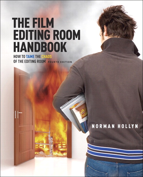 Film Editing Room Handbook, The: How to Tame the Chaos of the Editing Room
