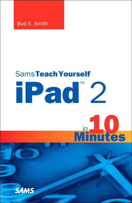 Sams Teach Yourself iPad 2 in 10 Minutes, 2nd Edition