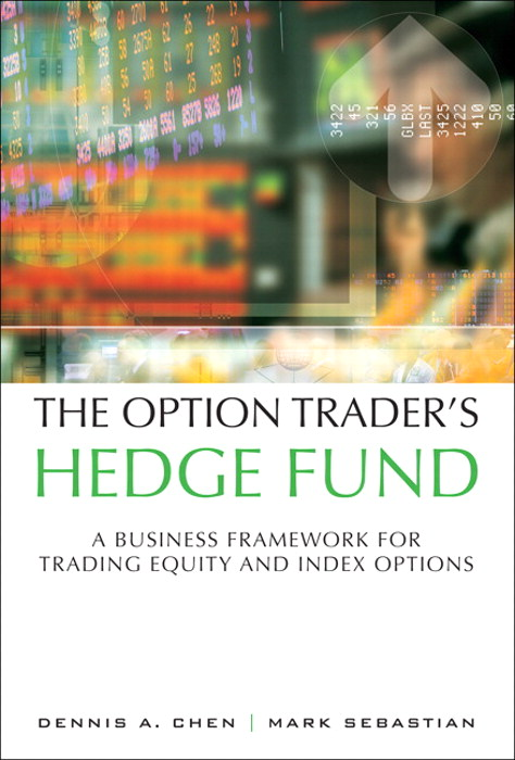 Option Trader's Hedge Fund, The: A Business Framework for Trading Equity and Index Options