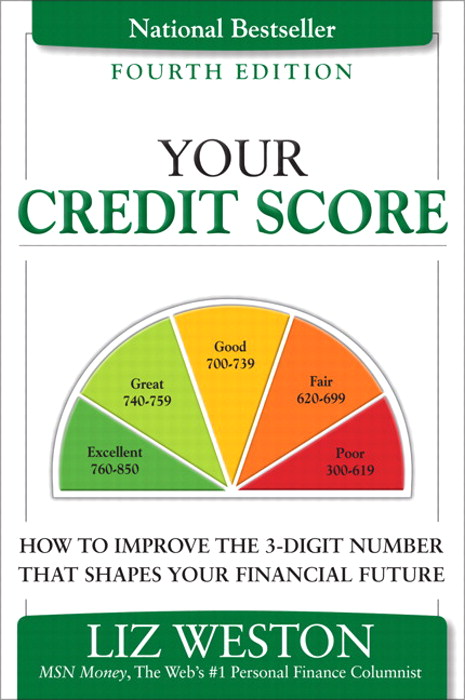 Your Credit Score: How to Improve the 3-Digit Number That Shapes Your Financial Future, 4th Edition