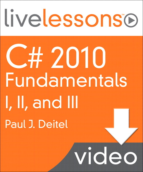 C# 2010 Fundamentals I, II, and III LiveLessons (Video Training), Complete Downloadable Version, 2nd Edition