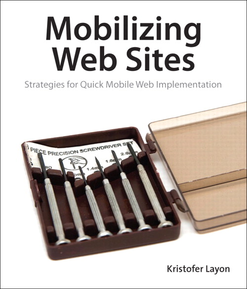 Mobilizing Web Sites: Strategies for Mobile Web Implementation