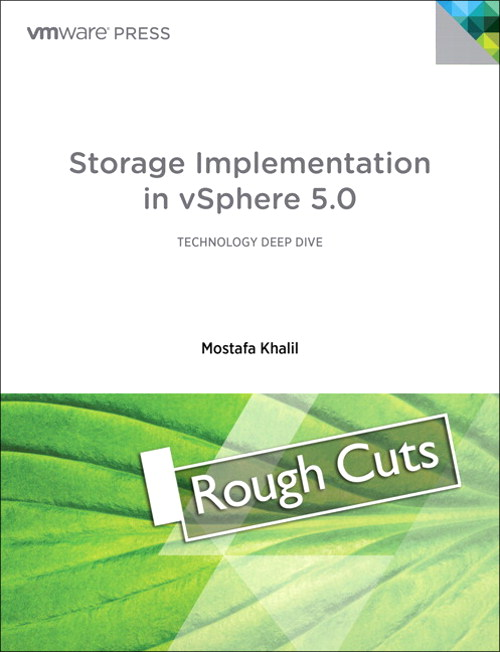 Storage Design and Implementation in vSphere 5.0®, Rough Cuts