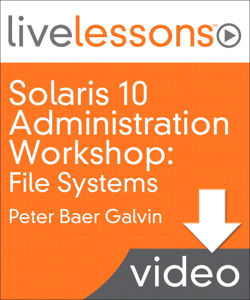 Solaris 10 Administration Workshop LiveLessons (Video Training): Lesson 7:  ZFS Examples (Downloadable Version)
