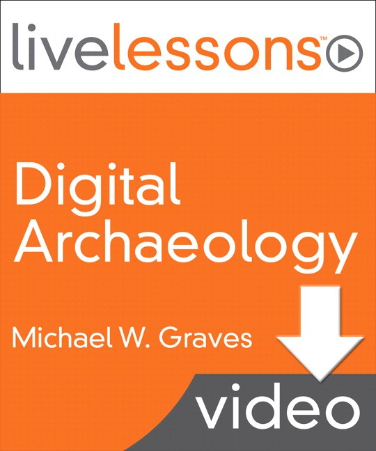 Digital Archaeology LiveLessons (Video Training); Lesson 8: Antiforensics, Downloadable Version