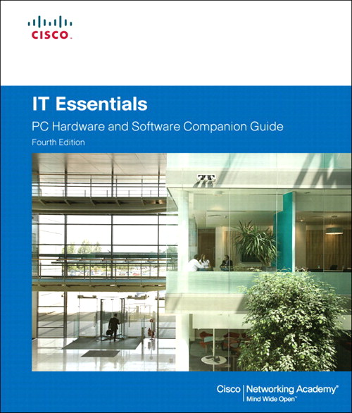 IT Essentials: PC Hardware and Software Companion Guide, 4th Edition