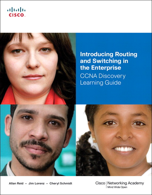 Introducing Routing and Switching in the Enterprise, CCNA Discovery Learning Guide