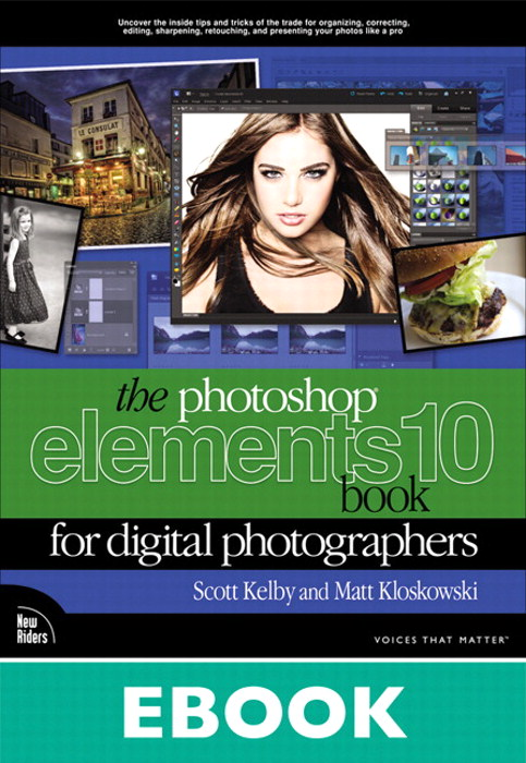 Photoshop Elements 10 Book for Digital Photographers, The