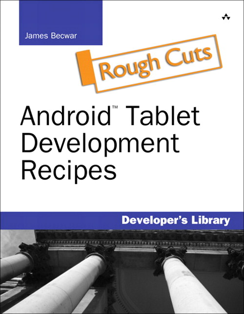 Android Tablet Development Recipes, Rough Cuts