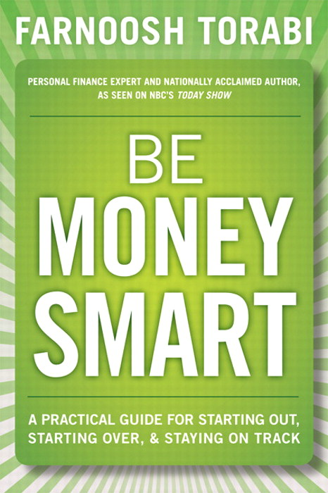 Be Money Smart: A Practical Guide for Starting Out, Starting Over and Staying on Track