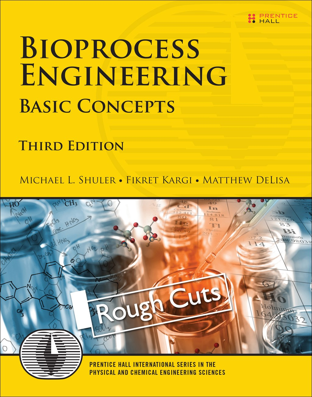 Bioprocess Engineering: Basic Concepts, Rough Cuts, 3rd Edition