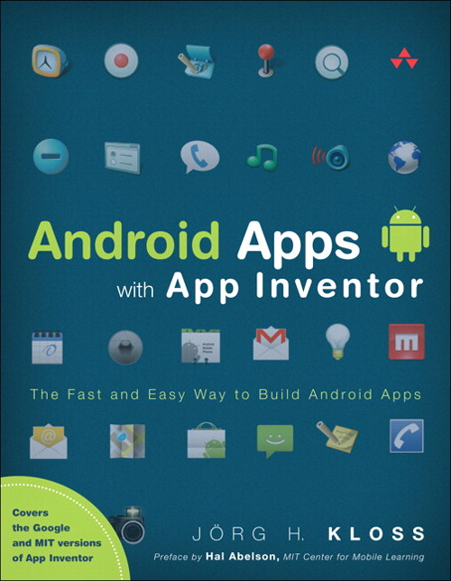 Android Apps with App Inventor: The Fast and Easy Way to Build Android Apps