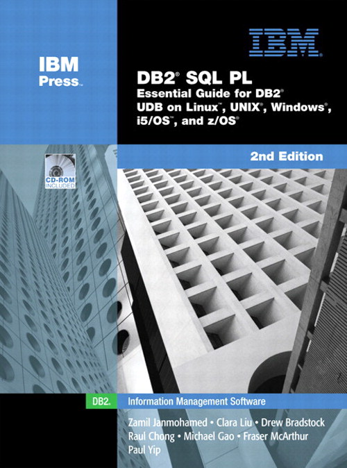 DB2 SQL PL: Essential Guide for DB2 UDB on Linux, UNIX, Windows, i5/OS, and z/OS, 2nd Edition