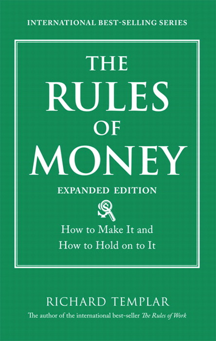 Rules of Money, The: How to Make It and How to Hold on to It, Expanded Edition