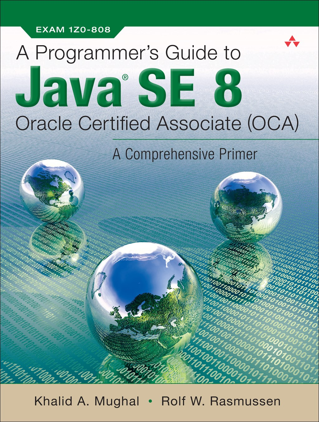 Programmer's Guide to Java SE 8 Oracle Certified Associate (OCA), A