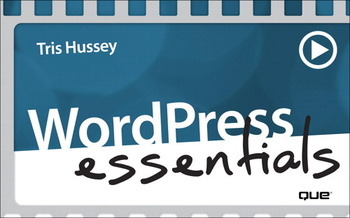 Using WordPress to Create a Website, Downloadable Version, WordPress Essentials (Video Training)