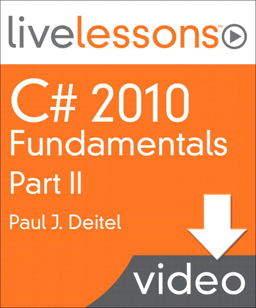 C# 2010 Fundamentals I, II, and III LiveLessons (Video Training): Part II, Lesson 13: Graphical User Interfaces with Windows Forms: Part 2, 1/e