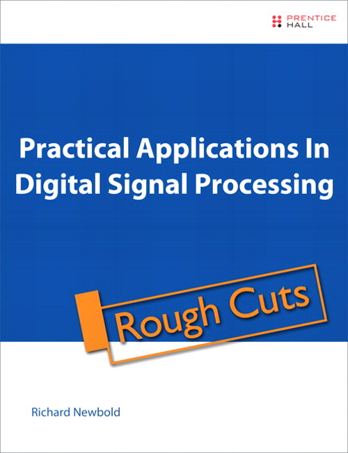 Practical Applications in Digital Signal Processing, Rough Cuts