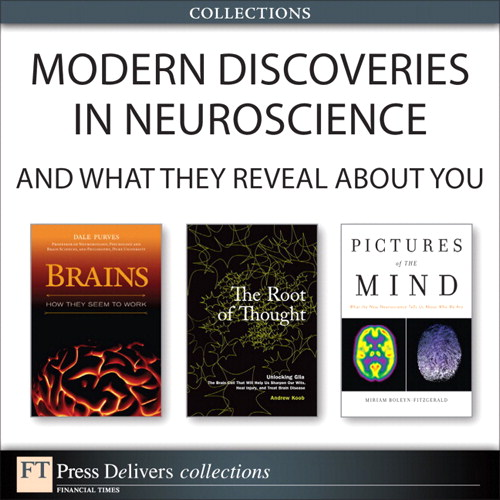 Modern Discoveries in Neuroscience... And What They Reveal About You (Collection)