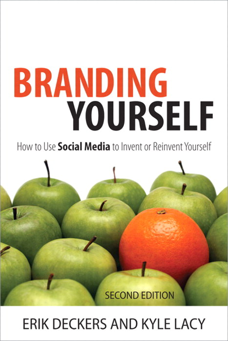 Branding Yourself: How to Use Social Media to Invent or Reinvent Yourself, 2nd Edition