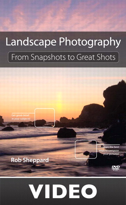 Landscape Photography: From Snapshots to Great Shots (Streaming Video)
