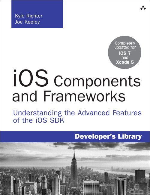 iOS Components and Frameworks: Understanding the Advanced Features of the iOS SDK
