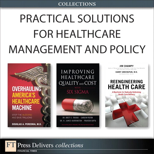 Practical Solutions for Healthcare Management and Policy (Collection)