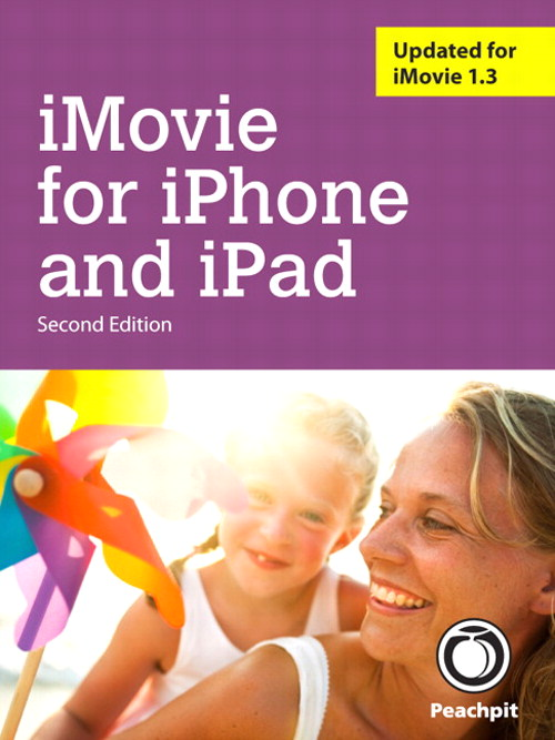 iMovie for iPhone and iPad, 2nd Edition