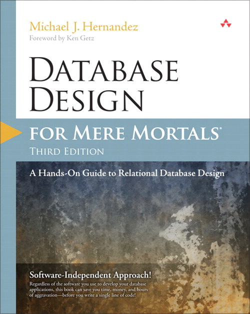 Database Design for Mere Mortals: A Hands-On Guide to Relational Database Design, 3rd Edition