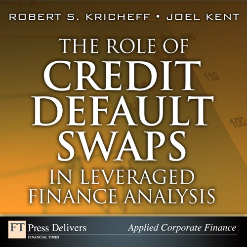 Role of Credit Default Swaps in Leveraged Finance Analysis, The