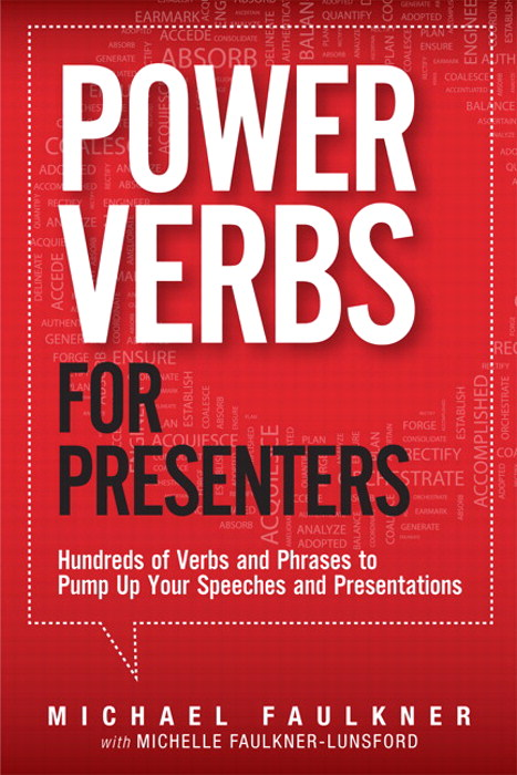 Power Verbs for Presenters: Hundreds of Verbs and Phrases to Pump Up Your Speeches and Presentations