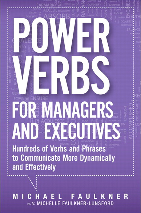 Power Verbs for Managers and Executives: Hundreds of Verbs and Phrases to Communicate More Dynamically and Effectively
