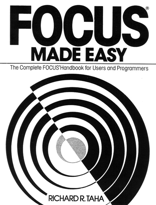 Focus Made Easy: A Complete Focus Handbook for Users and Programmers
