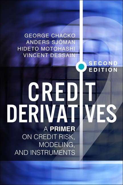 Credit Derivatives, Revised Edition: A Primer on Credit Risk, Modeling, and Instruments, 2nd Edition