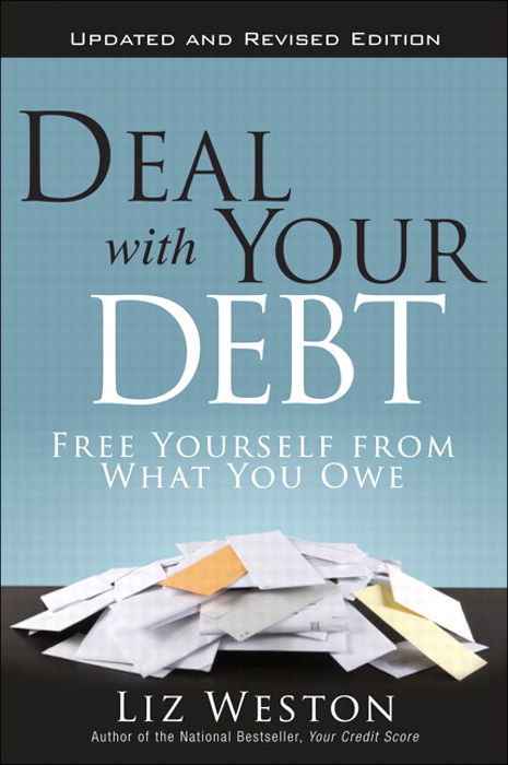 Deal with Your Debt: Free Yourself from What You Owe, Updated and Revised
