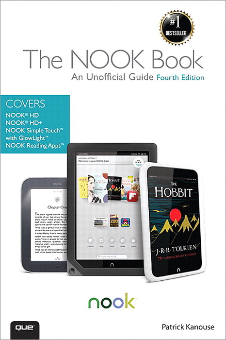 NOOK Book, The: An Unofficial Guide: Everything you need to know about the NOOK HD, NOOK HD+, NOOK SimpleTouch, and NOOK Reading Apps, 4th Edition