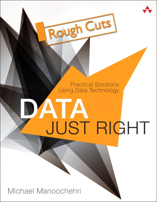 Data Just Right: Practical Big Data Analytics, Rough Cuts