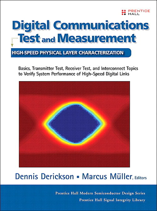 Digital Communications Test and Measurement: High-Speed Physical Layer Characterization (paperback)