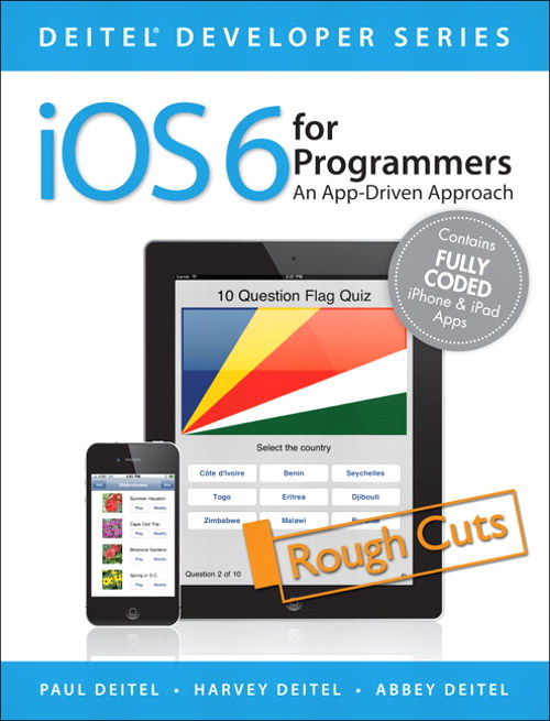 iOS 6 for Programmers: An App-Driven Approach, Rough Cuts, 2nd Edition